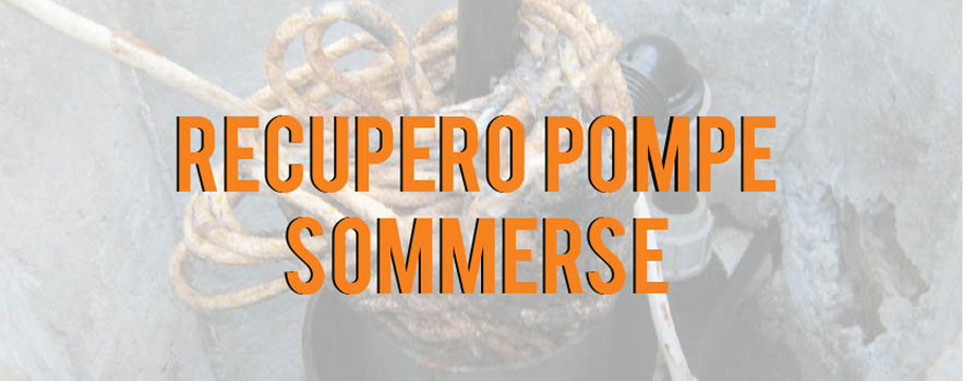 Recupero pompe sommerse